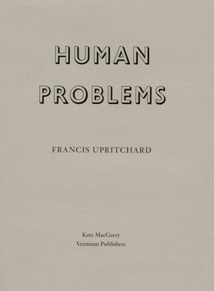 Francis Upritchard  Human Problems  $75.00  Email   enquiries@ivananthony.com   to purchase