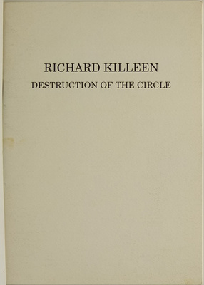 Richard Killeen  Destruction of the Circle  $20.00  Email   enquiries@ivananthony.com   to purchase