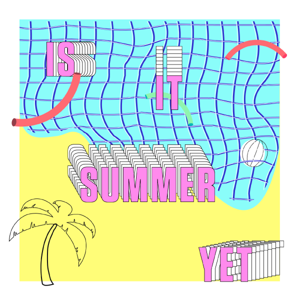 """Is It Summer Yet"" Final"