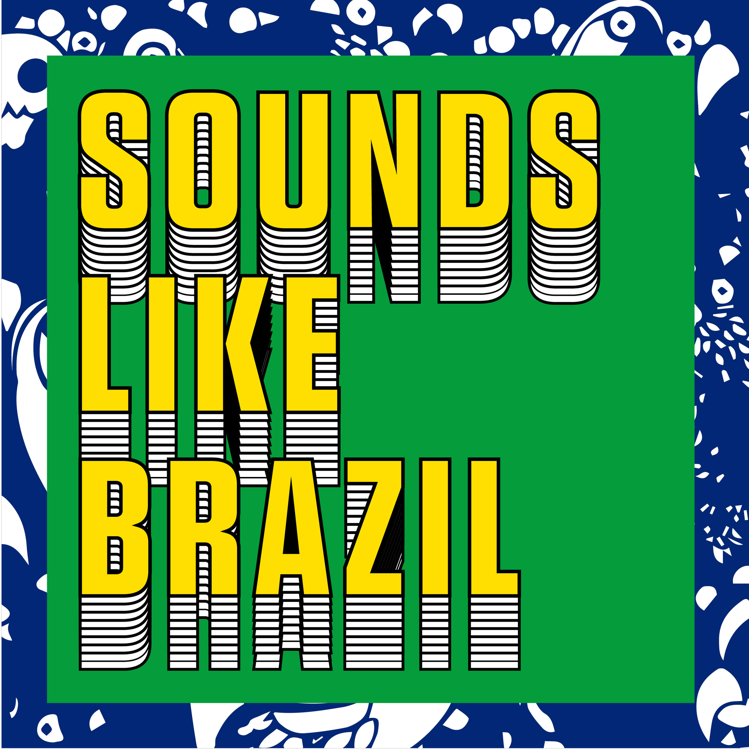 """Sounds Like Brazil"" Final"