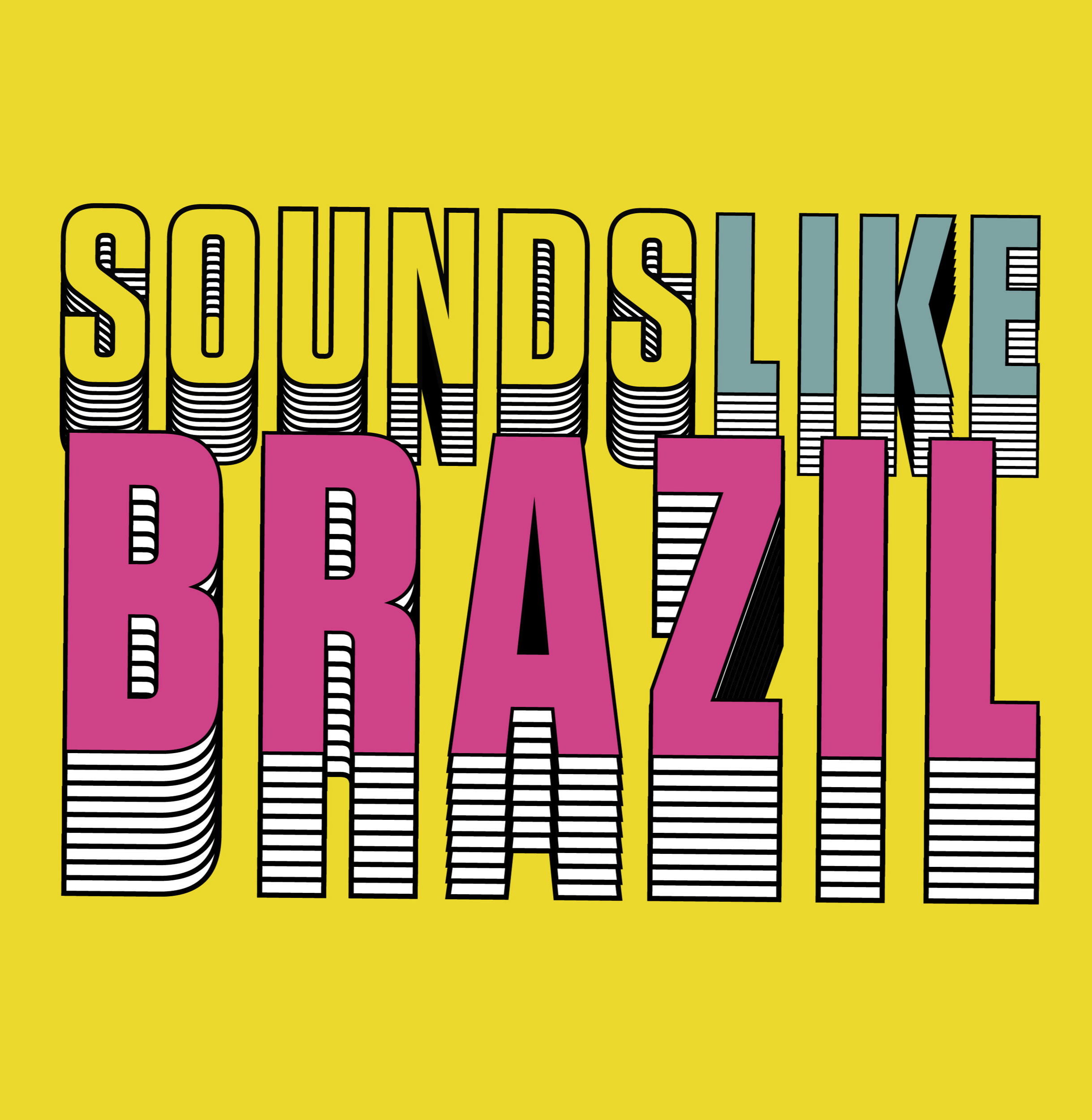 """Sounds Like Brazil"" Option 2"