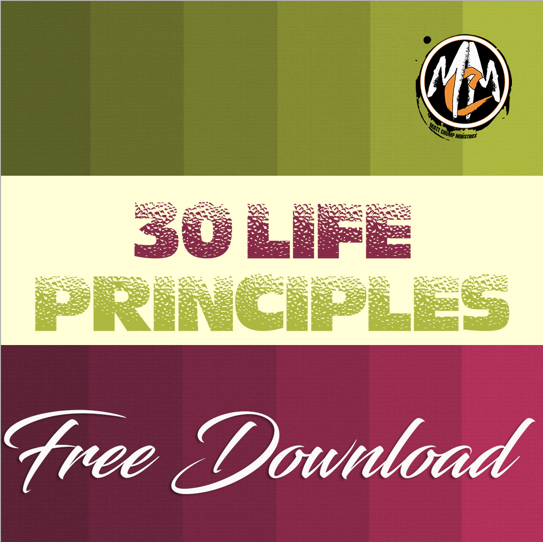 YOURS FREE! - 30 Life Principles. Incredible phrases to keep you motivated to achieve your goals!