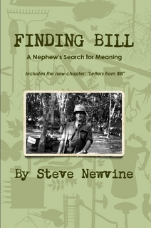Finding Bill is the story about my efforts to learn more about my uncle who died six months after returning home from Vietnam.