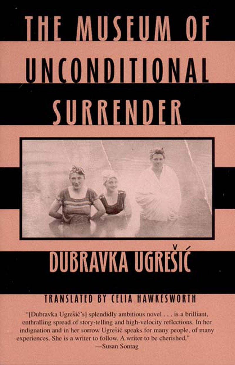 Ugrešić - The Museum of Unconditional Surrender.jpg