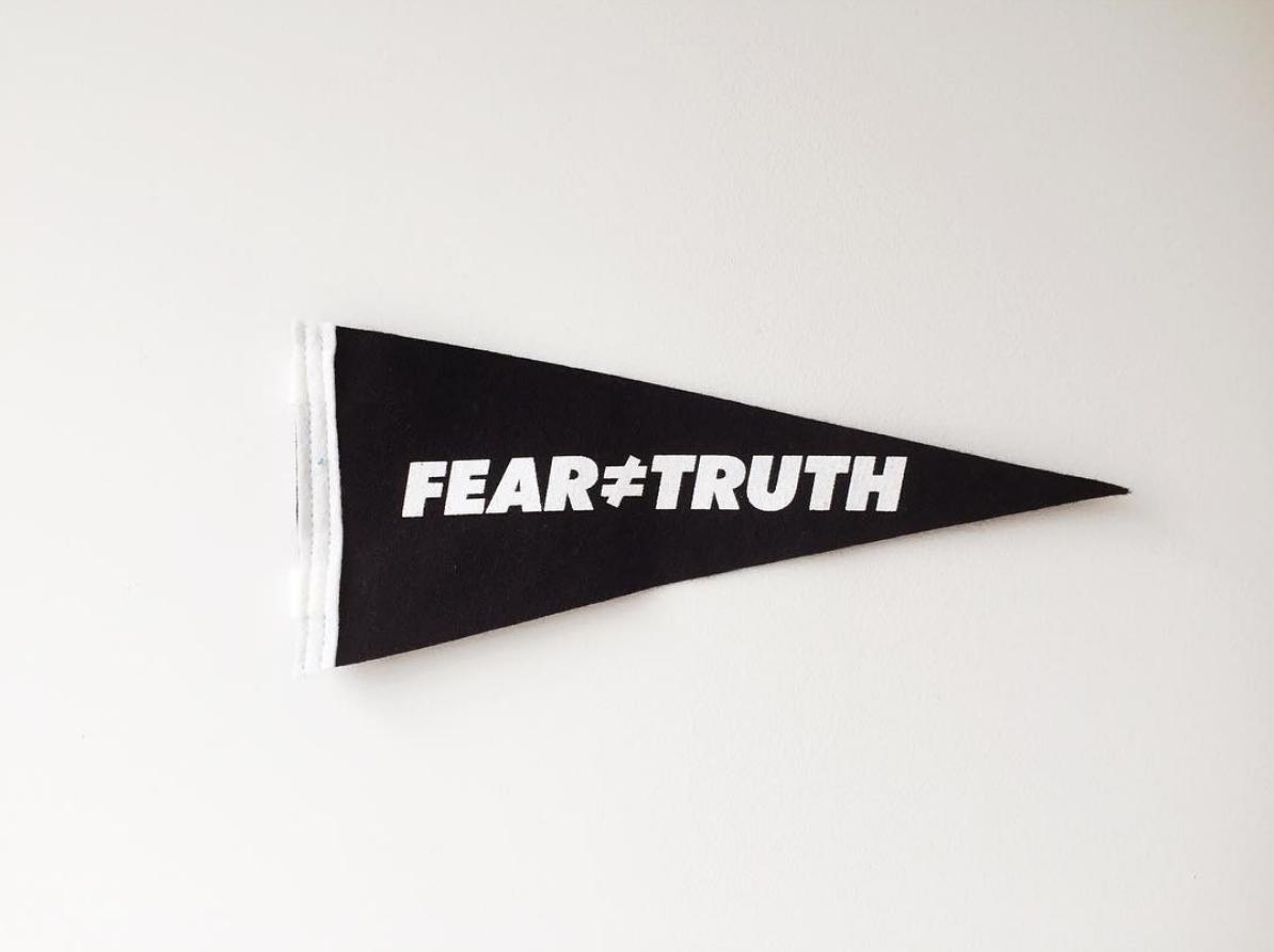 #15 - Fear ≠ Truth Pennant FlagMarch 2016