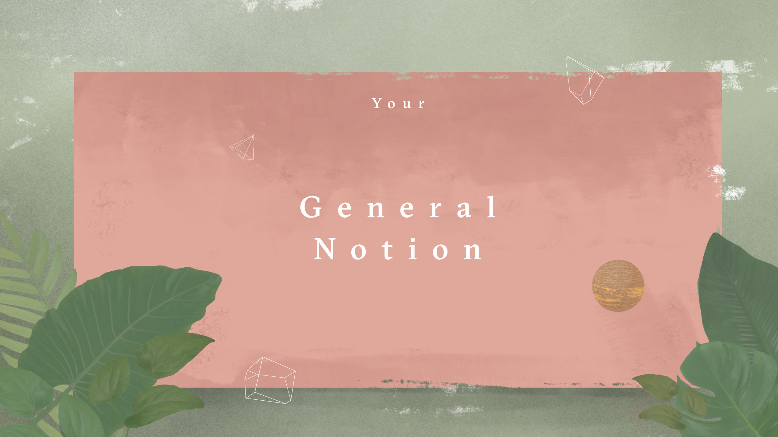 yourGeneralNotion_v002.jpg