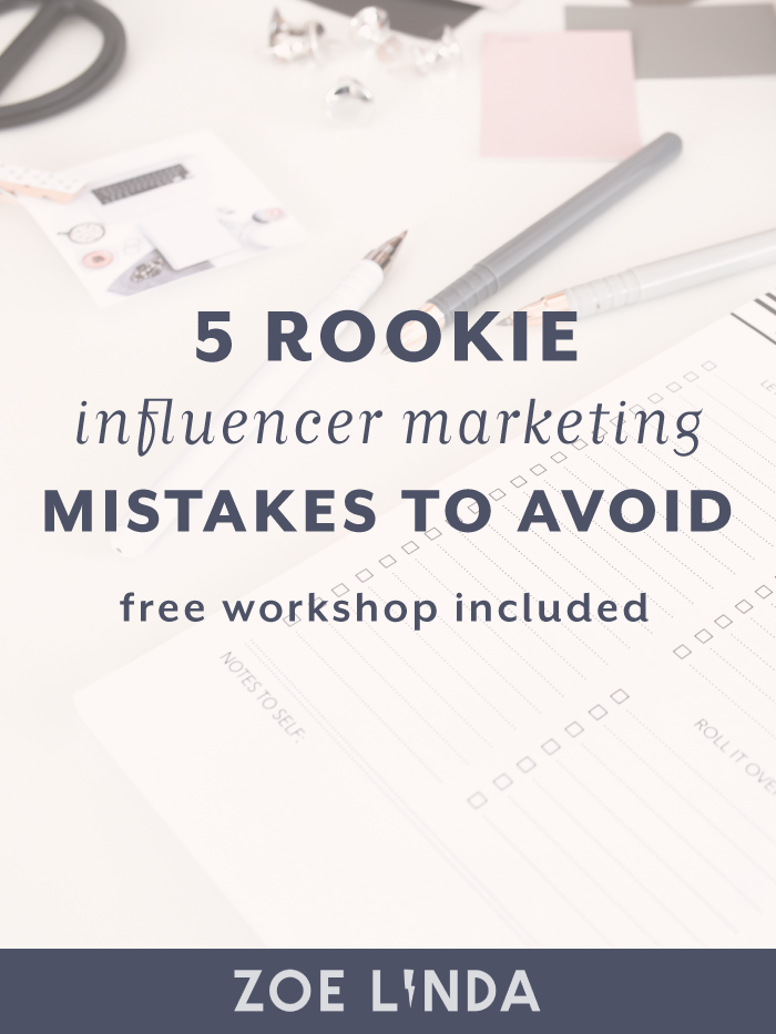 Influencer Marketing 101: 5 Rookie Mistakes Biz Owners Make | Whether you're new to influencer marketing or not, you are more than likely to be making one of these rookie mistakes in your influencer marketing strategy and campaign. I'll walk you through the errors, how to avoid them and what to do instead! Click through to find out more and grab your spot in my free workshop! #influencermarketing #digitalmarketing #bloggeroutreach #entrepreneurship