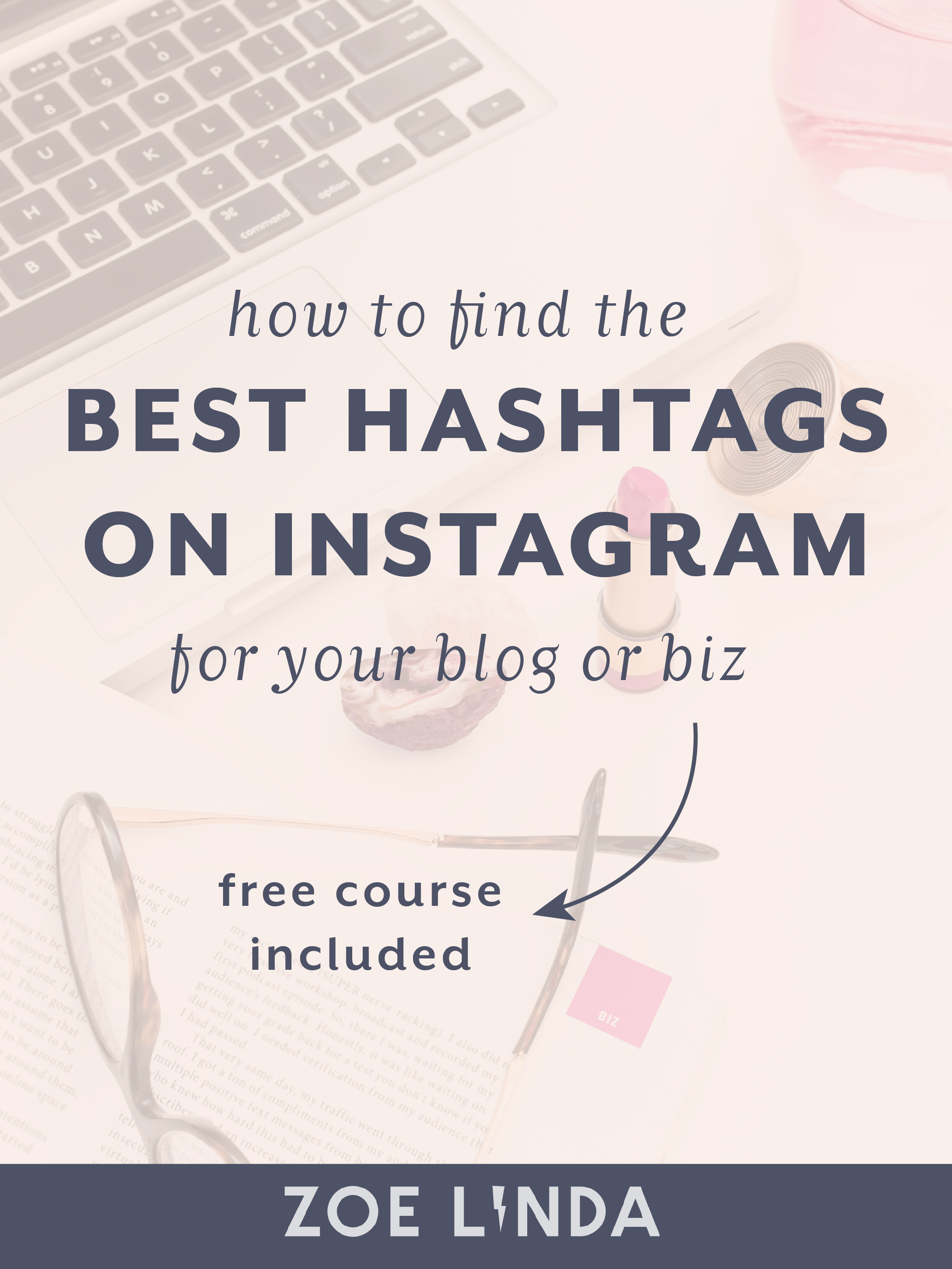 How To Find The Perfect Hashtags For Instagram | Are you struggling to find the best Instagram hashtags for your blog or business account? Well, your in luck! Click through for actionable tips and advice - and don't forget to sign up to my free 5 day Instagram strategy course! #instagram #instagrammarketing #instagramstrategy