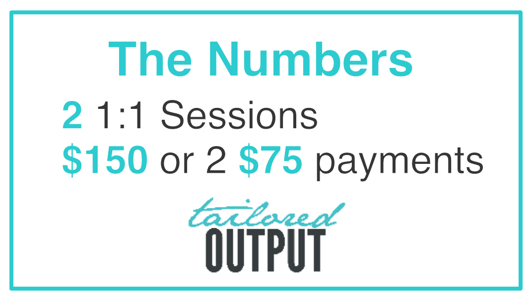 Note: Tailored Output offers a 50% Student Discount on all Organizational and Individual Coaching Programs