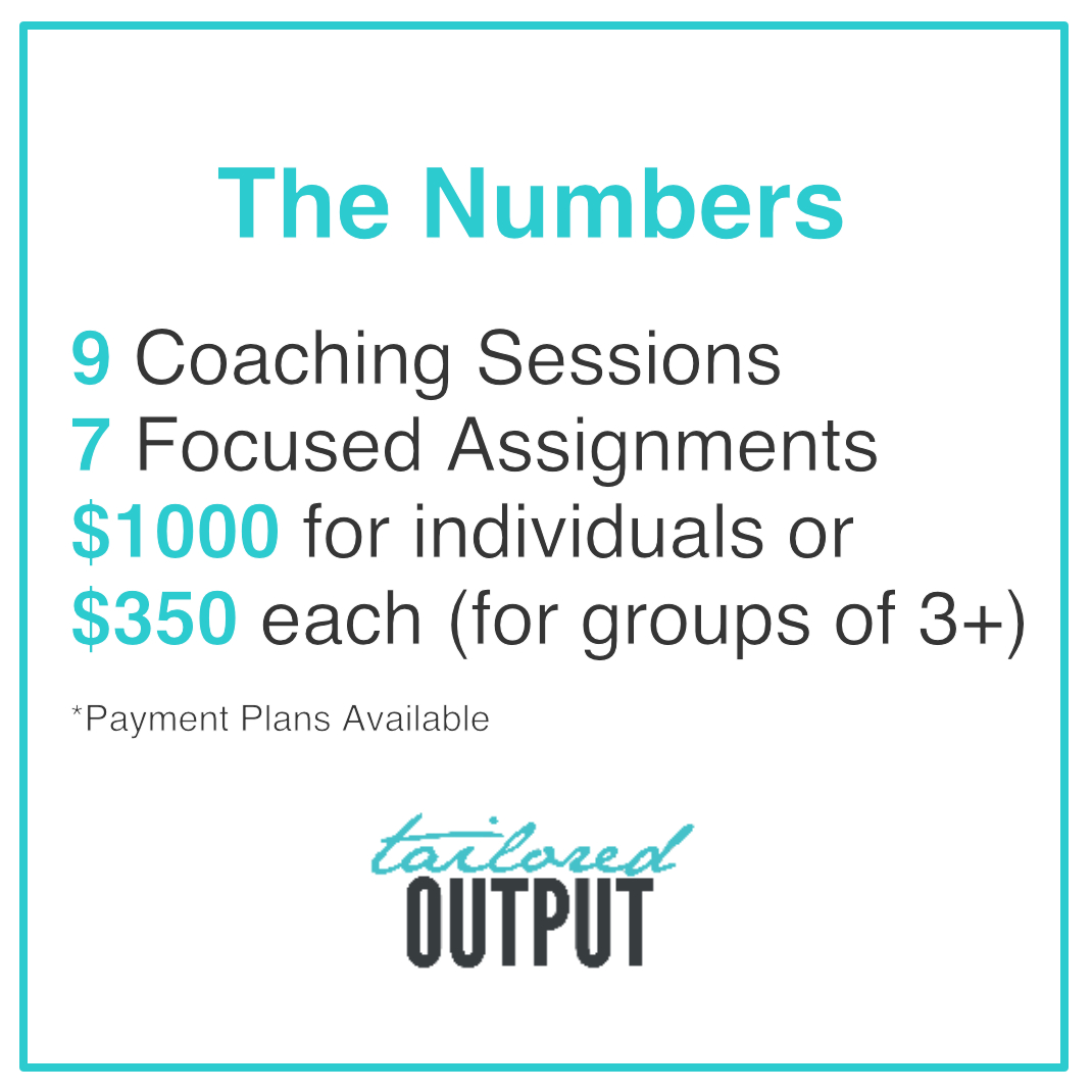 Note: Tailored Output offers a 50% Student Discount on all coaching programs
