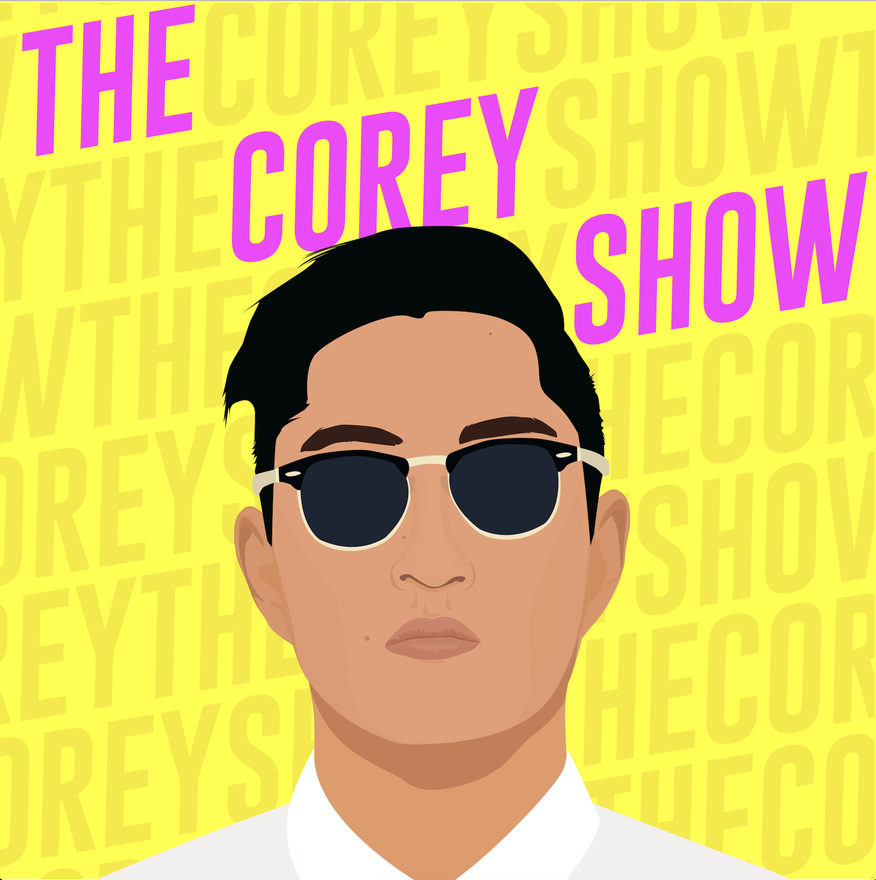 THE COREY SHOW - Welcome To the Corey Show. Join Corey as he brings on a new guest (one of his friends he forced to do it) each week!