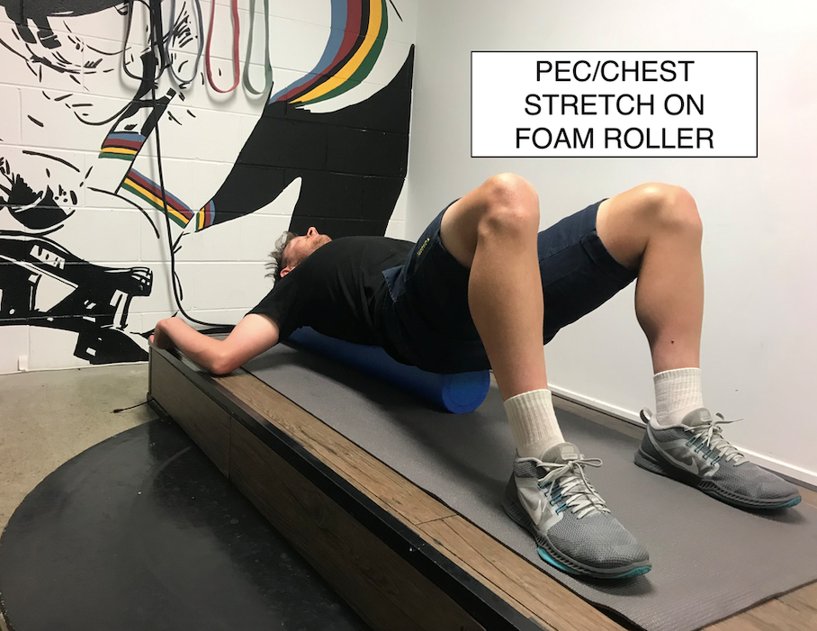Pec/Chest Stretch on Foam Roller - Goal: Improve thoracic spine extensionEquipment: Foam roller or rolled up towelKeep back flat on roller and chin tucked in, take arms out to 'surrender' position. Hold for 30 seconds or longer as required
