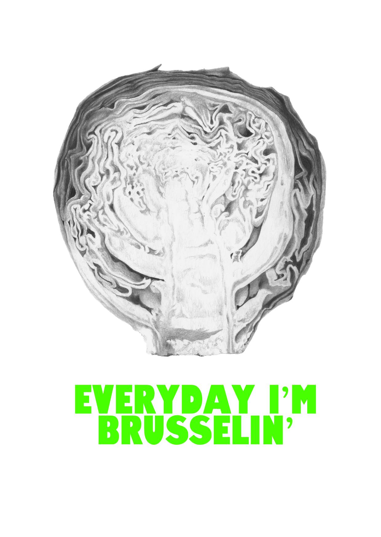 EVERYDAY I'M BRUSSELIN' A6 CARD.jpg