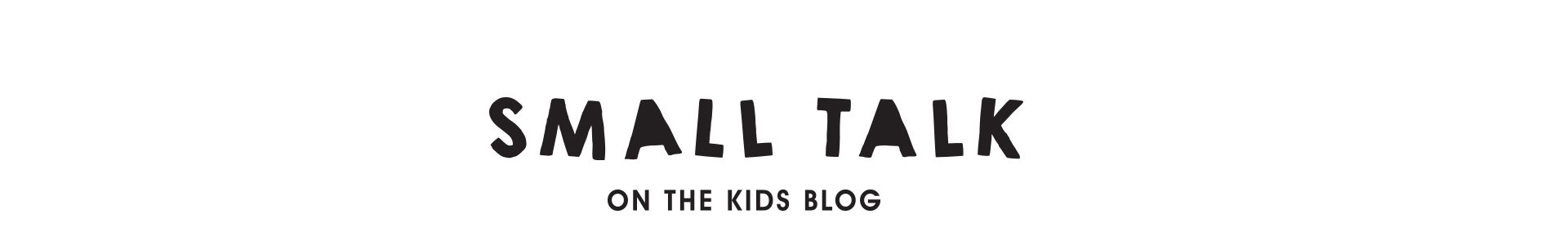 01-KIDS-SMALLTALK-HEADER-SECONDARY-V1.jpg