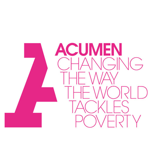 Acumen - A non-profit which raises charitable donations to make investments in early-stage companies that are bringing sustainable solutions to world poverty.