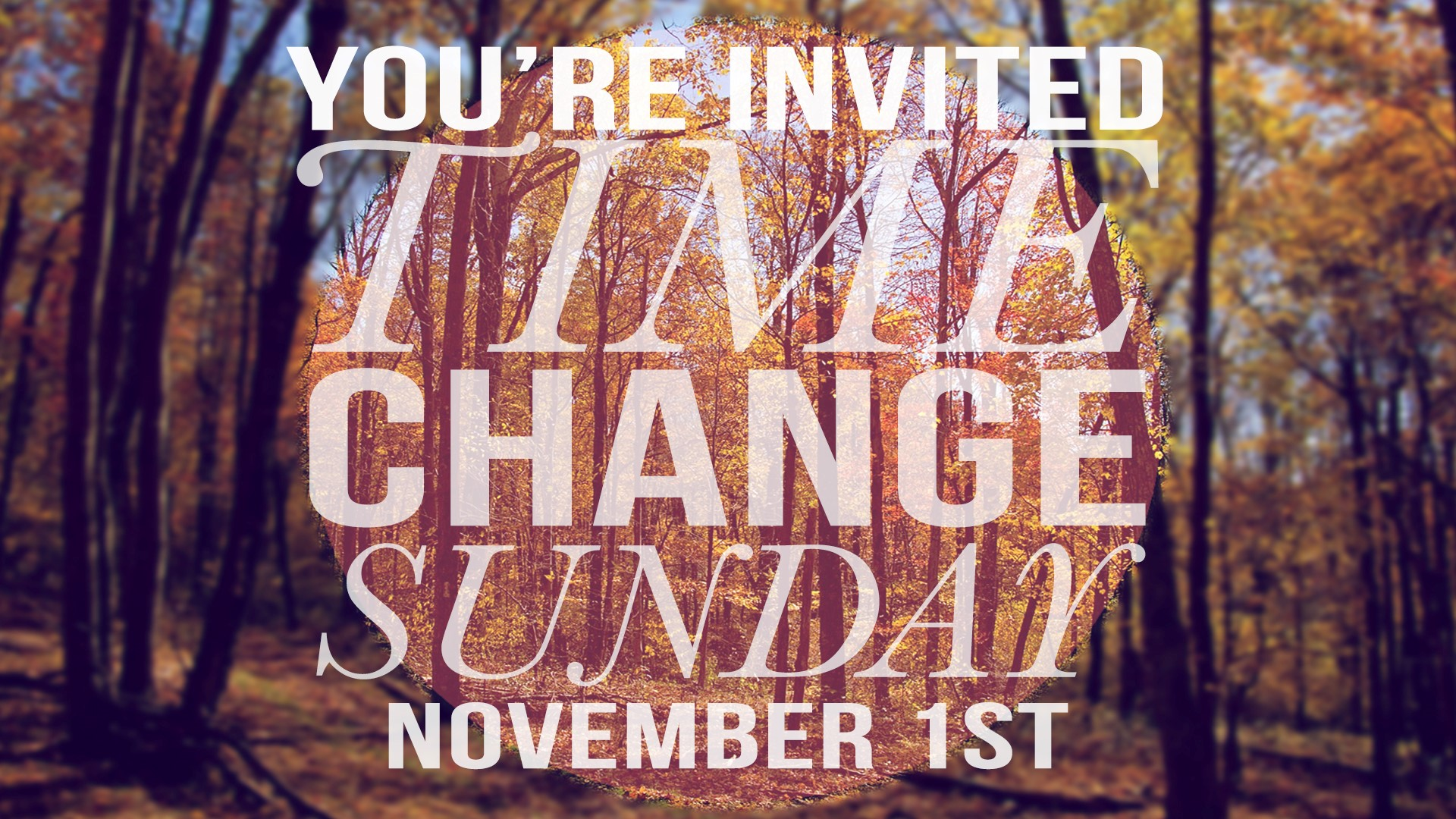 TIME CHANGE SUNDAY - November 1st - fall Back One Hour!  Join us November 1st for TIME CHANGE Sunday! Bring the whole family and join us for gourmet hor dogs, kettle corn, bounce houses and more for all three services!