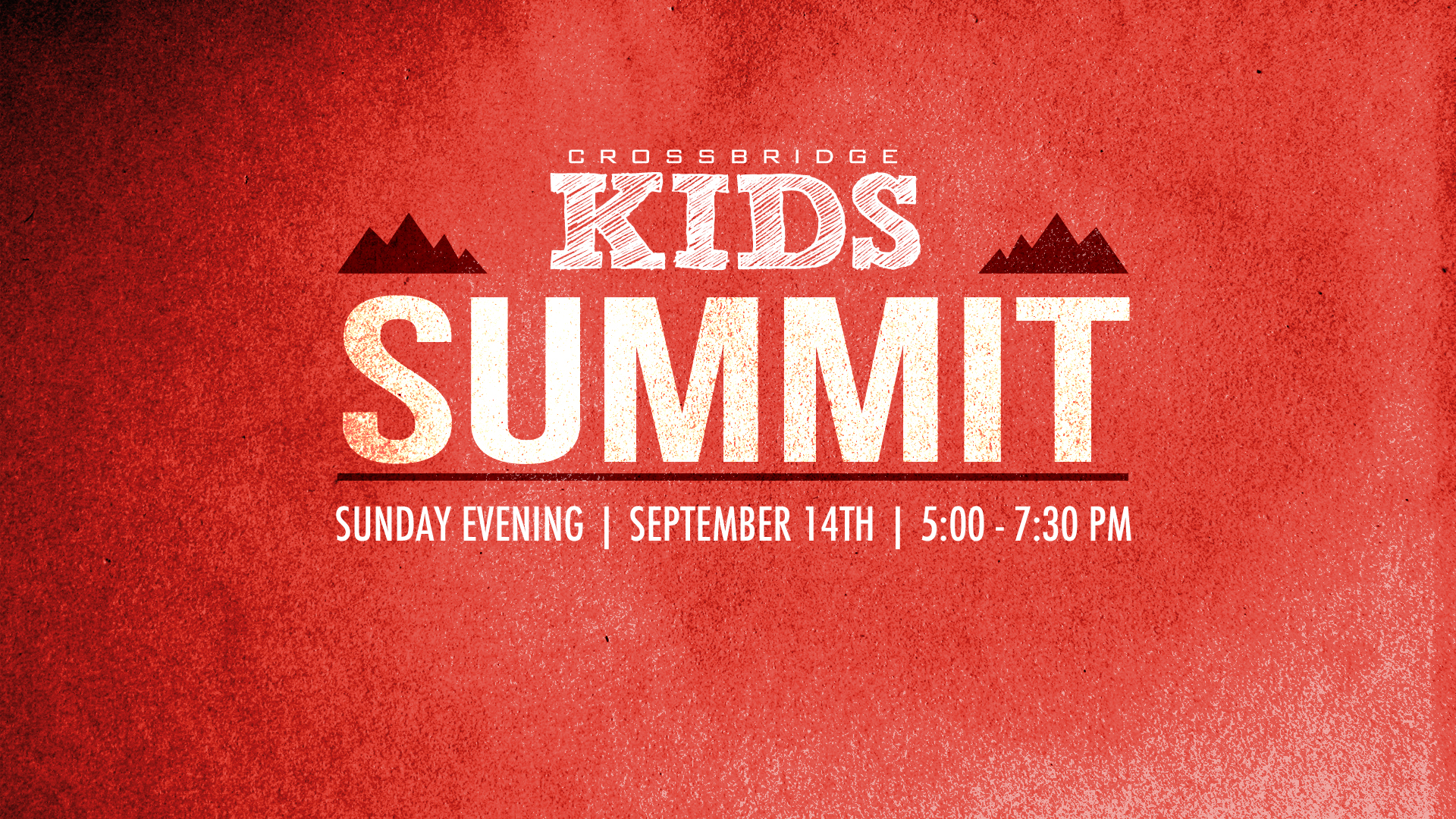 CROSSBRIDGE KIDS SUMMIT - November 8 I 4:30-6:00 PM  The annual Summit is a team meeting for all those who serve in Crossbridge Kids. This is an opportunity to hear from our new Children's Minister, Jennifer Krupa, and to get invaluable training on how to lead kids to Jesus in our Sunday morning environments. Meet in the main Auditorium - you don't want to miss it!