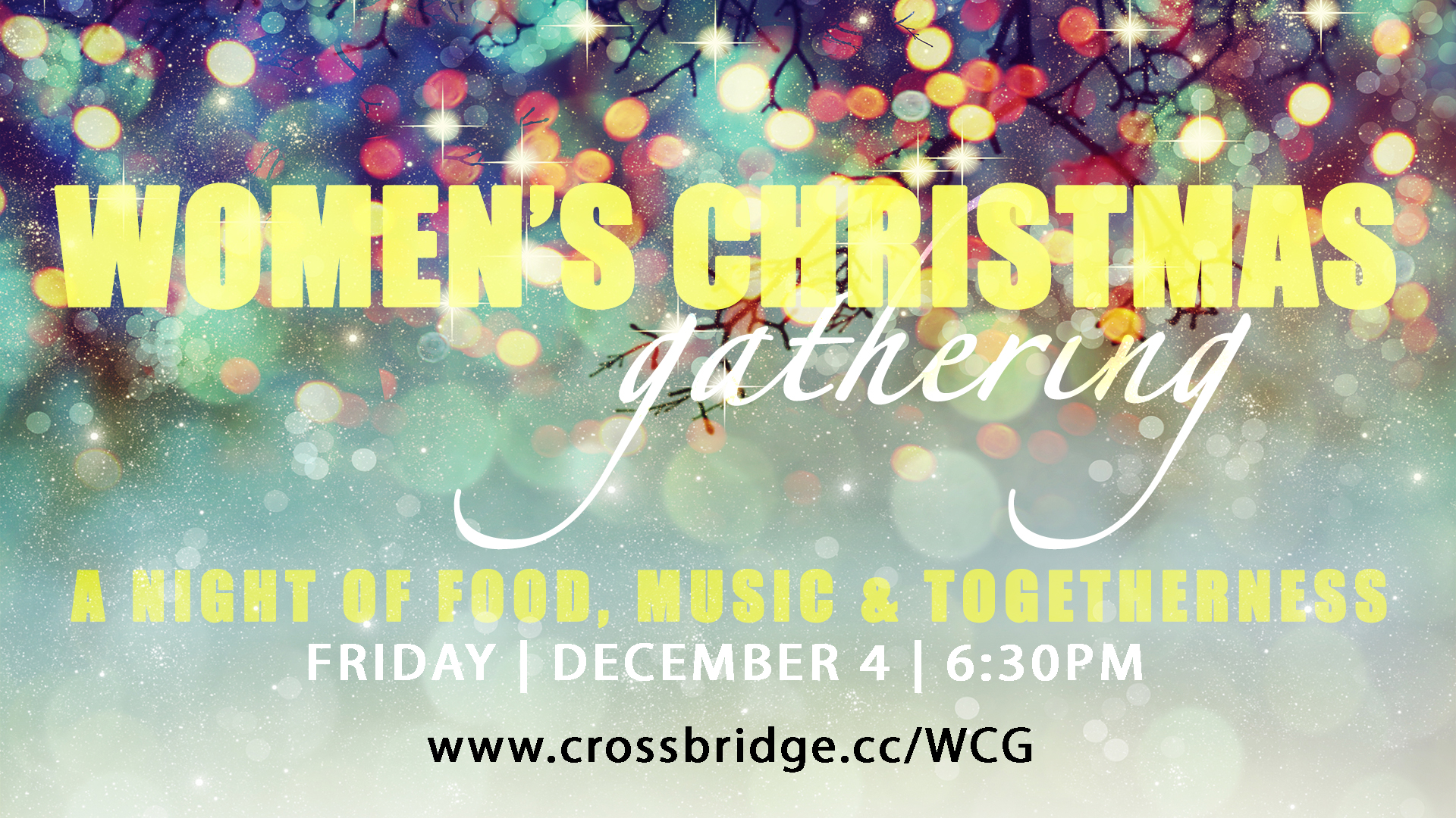 WOMEN'S CHRISTMAS GATHERING: A Night of Food, Music & Togetherness   Friday, December 4 I 6:30PM  I  Tickets Available Beginning this Sunday!  Come celebrate the Christmas season with dinner, visiting with friends and family, and an inspirational program of music and the gospel. Get more information and tickets  HERE !
