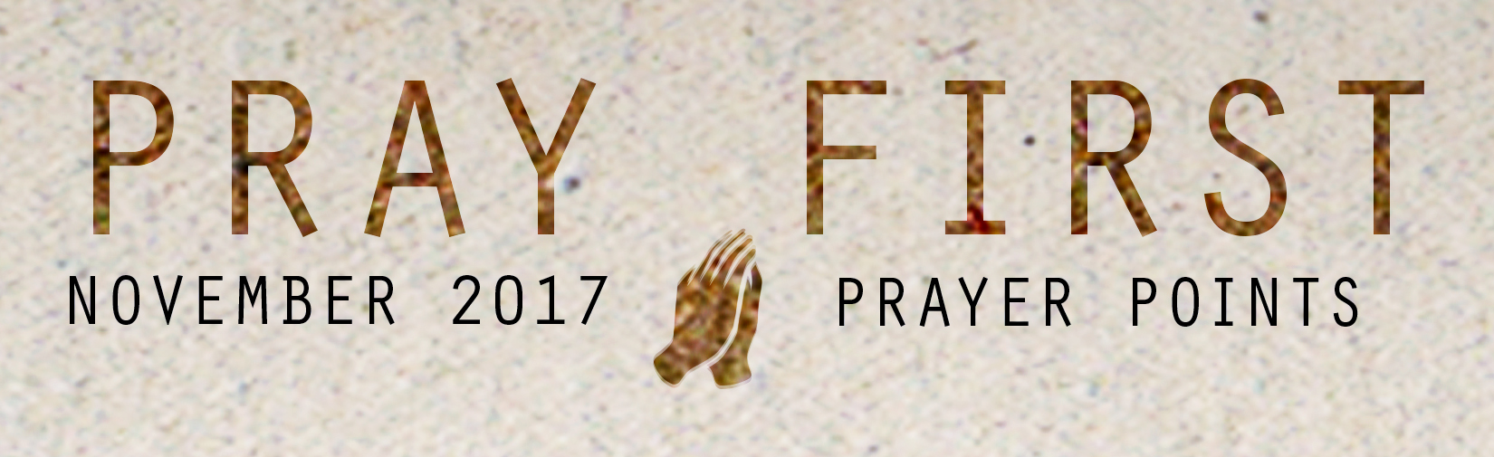 PRAY FIRST Nov 2017 banner.jpg