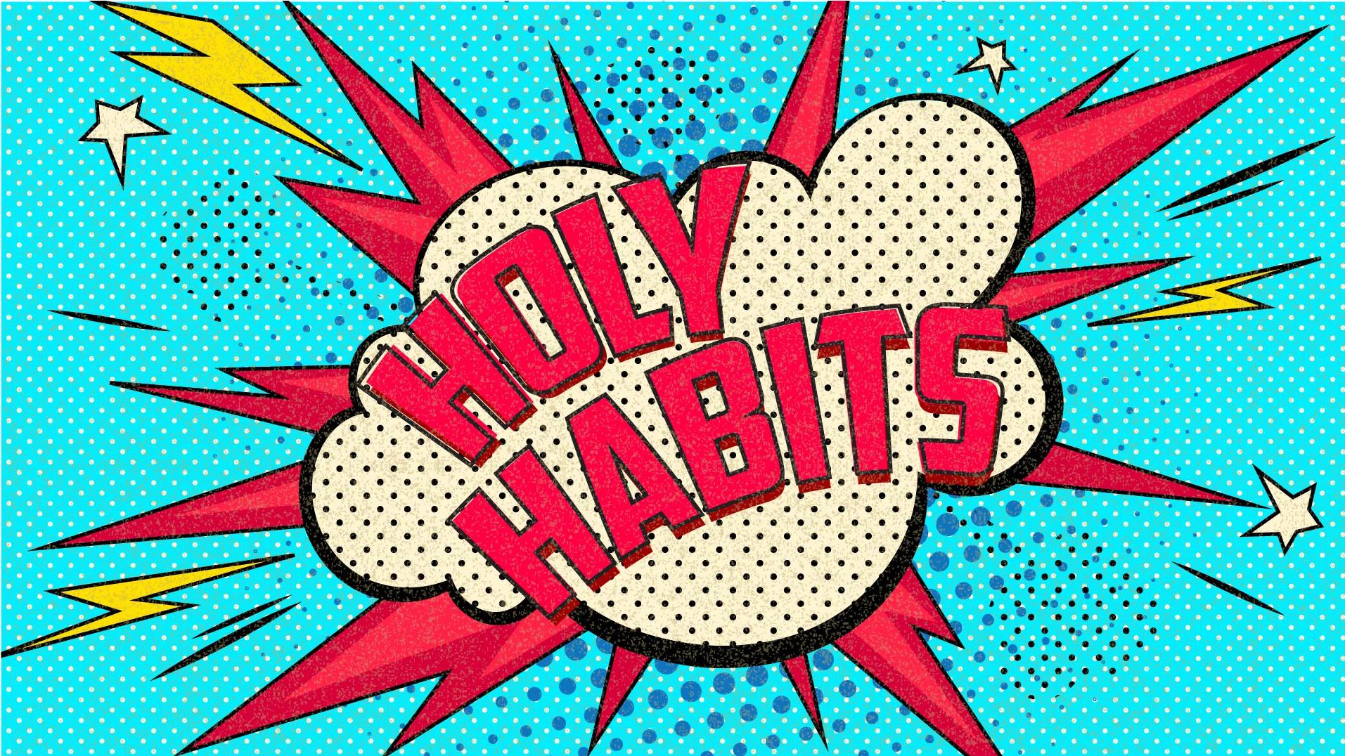 Holy Habits Title.jpg