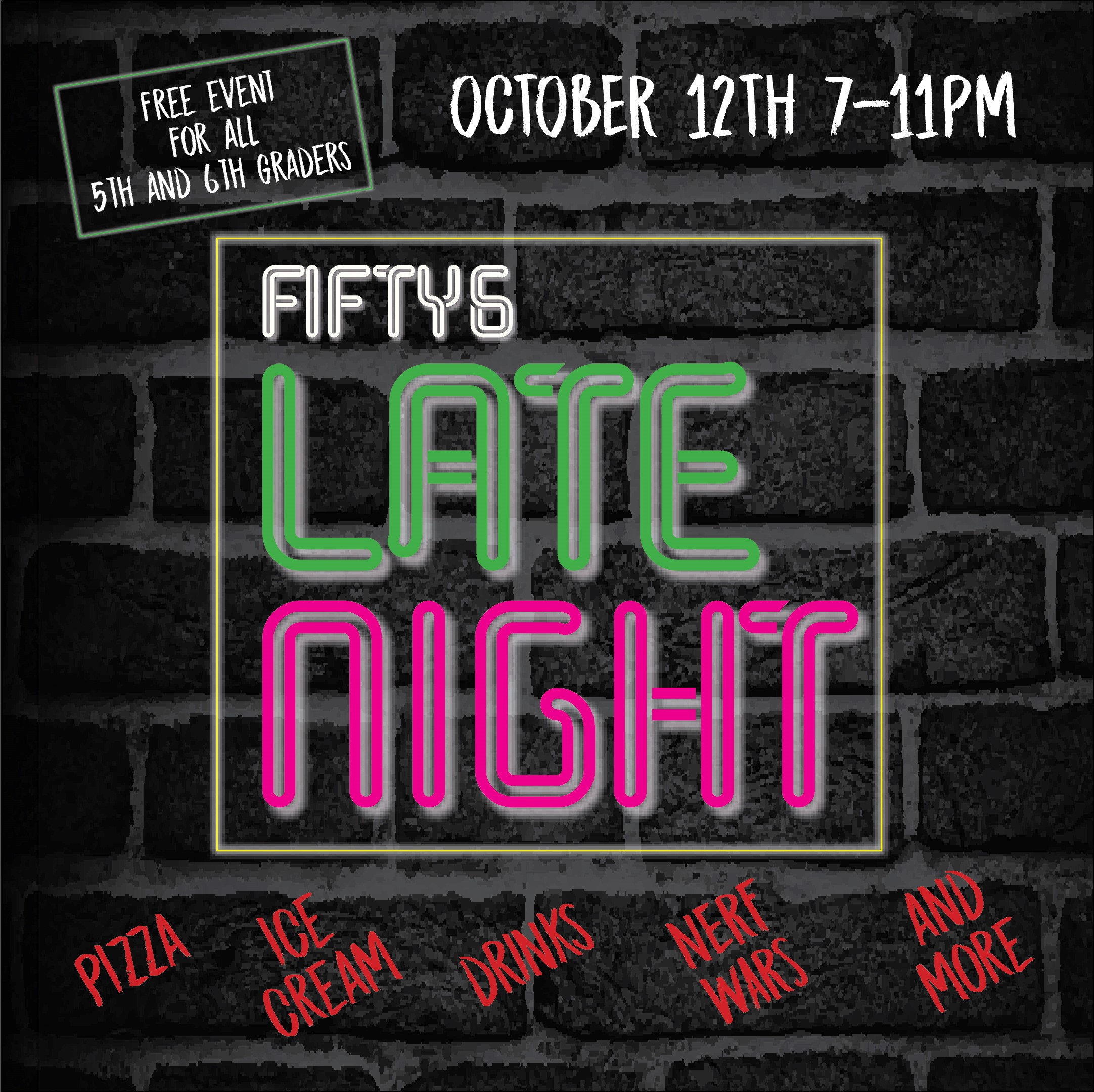 FIFTY6 LATE NIGHT | OCTOBER 12 | 7-11PM   Fifty6 Parents: Mark your calendars, fill you car with kiddos and drop them off with us for the Fifty6 Late Night!!! Pizza, Ice Cream, Nerf Wars... Need we say more?!?