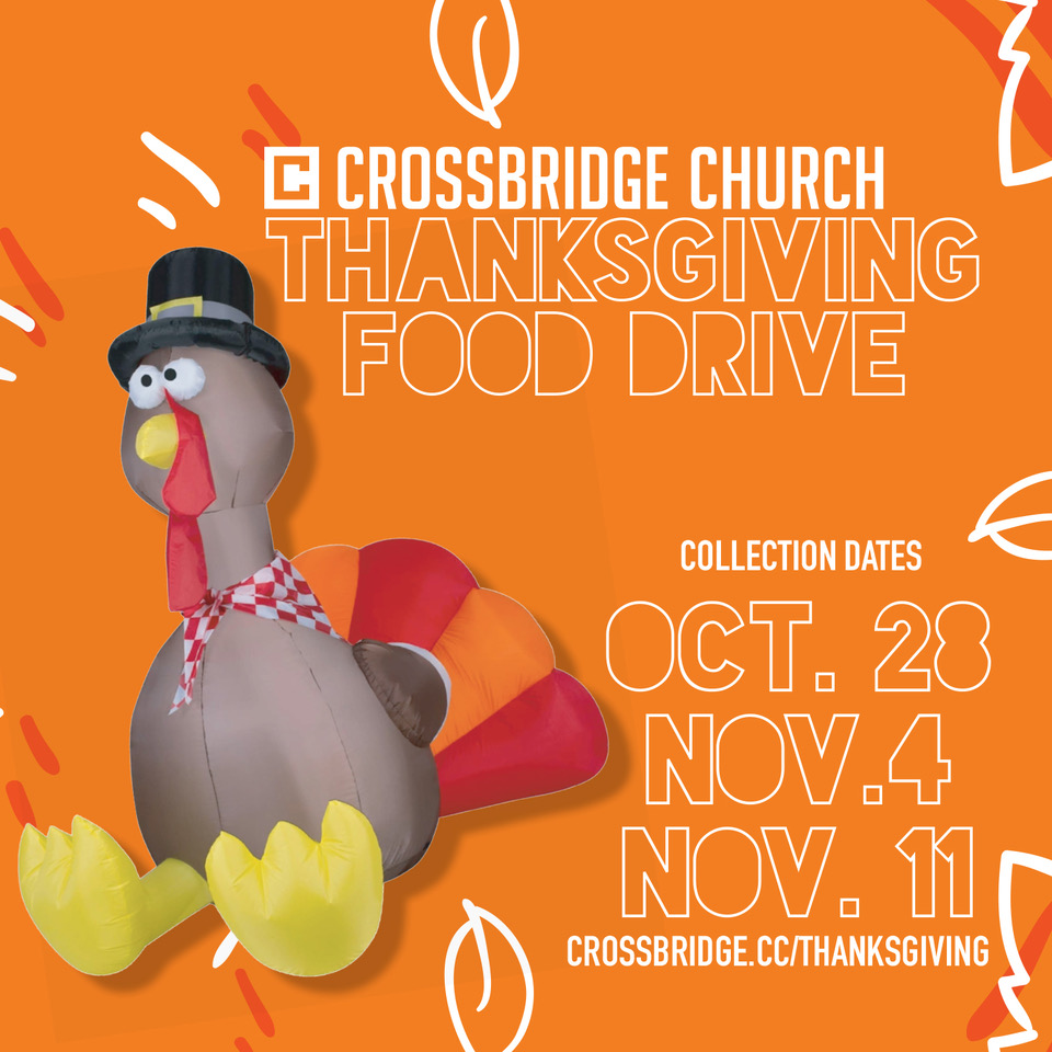 FOOD DRIVE | OCT 28 - NOV 11   Make a difference this Thanksgiving in the lives of families in our community through our Thanksgiving Food Drive. We are working with our local ministry partner, My Brother's Keeper, to provide families with Thanksgiving dinner. We will be collecting items October 28th, November 4th and November 11th. Click  H  ERE  for a full list of items needed.