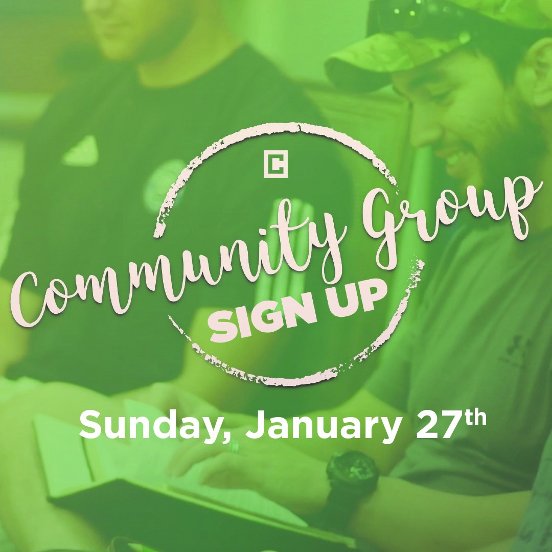 COMMUNITY GROUP SIGN-UP | January 27 - All Services   We believe God wants us to grow personally by connecting relationally. Community Groups at Crossbridge exist to make life-changing relationship accessible to you.
