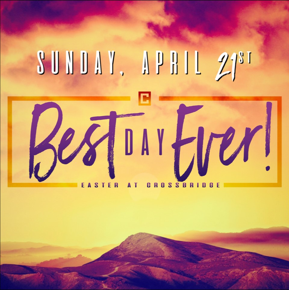 "EASTER SUNDAY | APRIL 21 | 8:30, 10:00, 11:30   Join us THIS SUNDAY for ""The Best Day Ever"" as we celebrate the resurrection of Jesus! We're expecting God to do something amazing! Join us as we worship and celebrate baptism in all services. We'll have breakfast and hot coffee before and after each service and amazing environments for kids of all ages!"