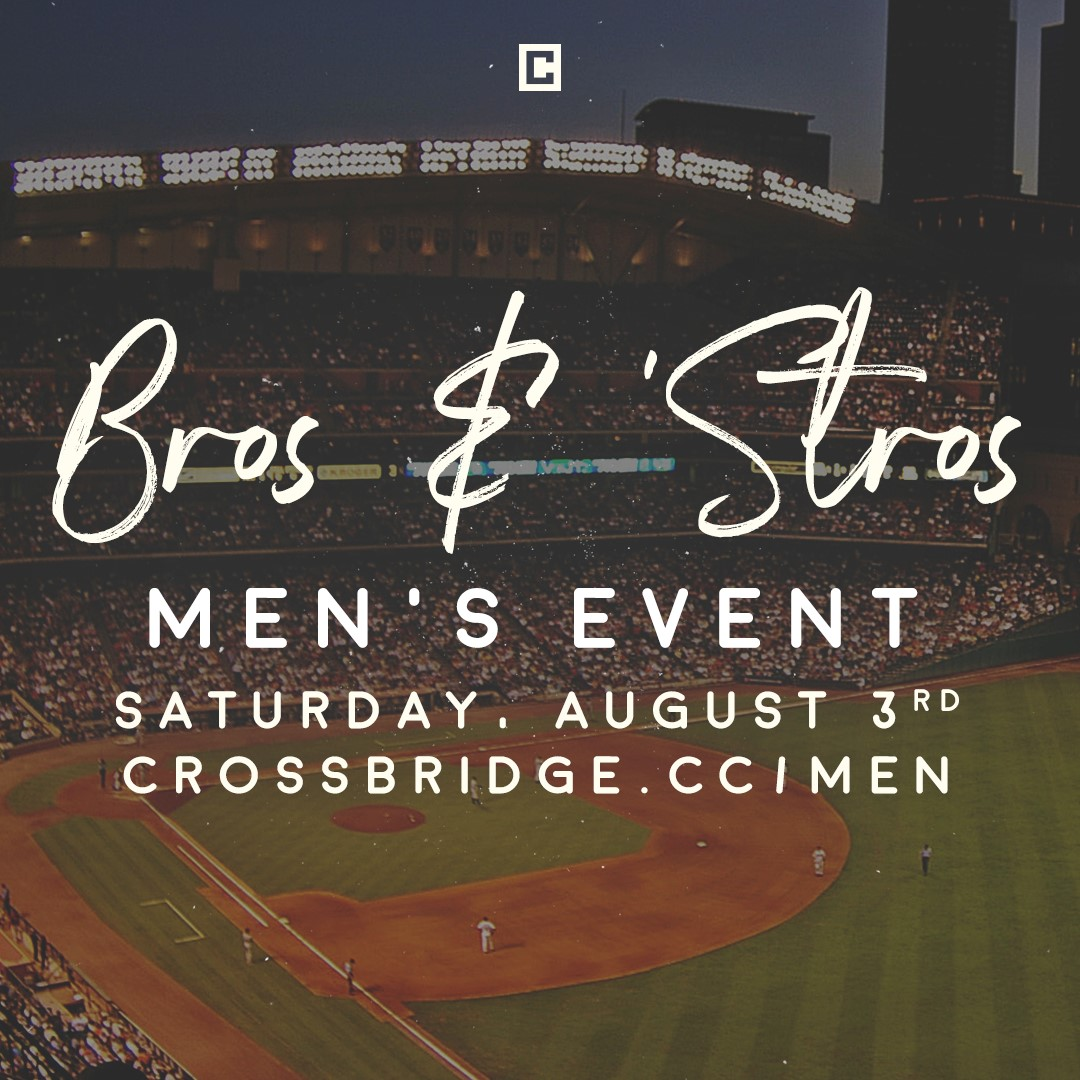 BROS & STROS | AUGUST 3   On Saturday, August 3rd, we have a fun day of golfing, shooting, bowling, or fishing followed by an epic evening with the Astrosplanned for the men at Crossbridge. Click  HERE  for more information and to register.