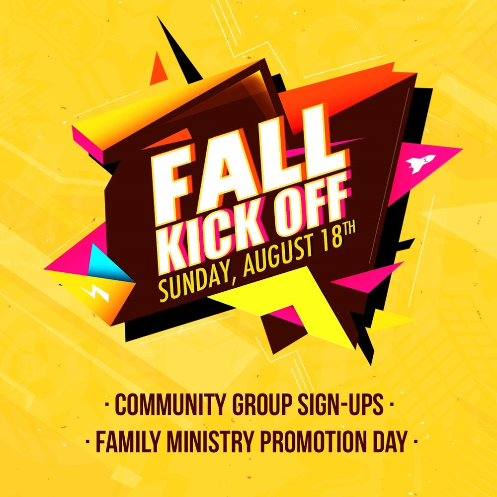 FALL KICKOFF | AUG 18   - Community Group Sign-Ups - Family Ministry Promotion Day  For children moving into a new ministry area, we have the preview events below:   SUNDAY, AUGUST 11  8:30 AM: Upcoming Kindergarten Donut Breakfast  12:45 PM: Upcoming 5th Gr. Pizza Lunch    UPCOMING KINDER SIGN-UP    UPCOMING 5TH GRADE SIGN-UP
