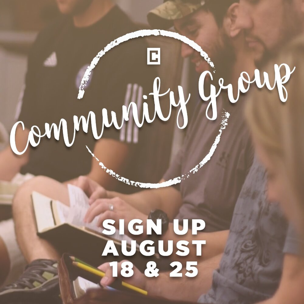 CG SIGN-UP | AUGUST 18 & 25   We believe God wants us to grow personally by connecting relationally. Community Groups at Crossbridge exist to make life-changing relationships accessible to you. Look for the table in the Next Steps area of the lobby after each service to get connected.