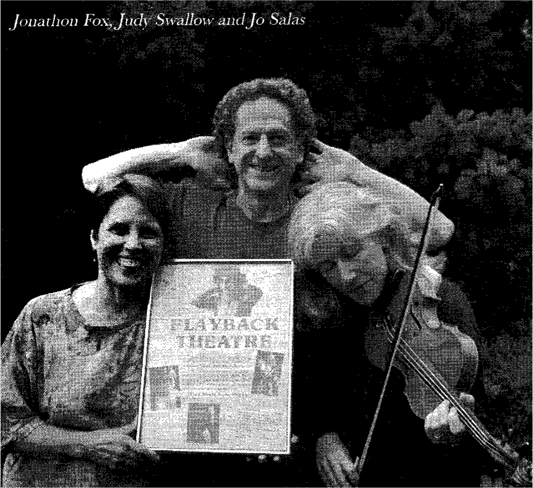Founders of the original Playback Theatre Company who are still teaching and practising Playback Theatre around the world.