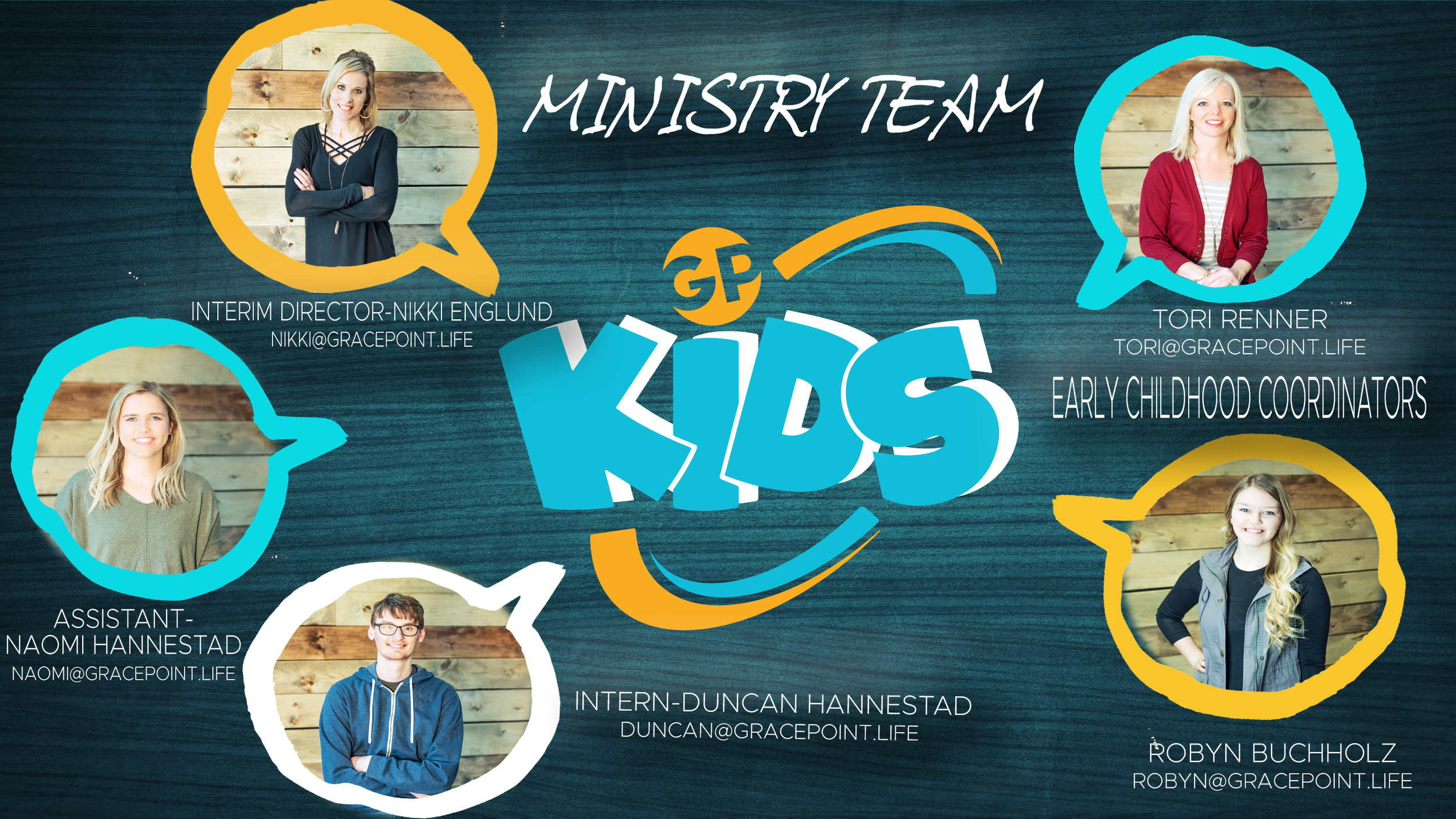 """Alone we can do so little; together we can do so much""-Helen Keller  Meet the NEW GPKids Team! As many of you know, our leadership has shifted in the past couple months. We want to make sure to communicate clearly what we are doing so YOU know that loving and discipling KIDS is still our priority! We also know that GP Kids is such a big ministry. Our prayer is that through this fabulous team of individuals, that we will continue to move kids into a relationship with Him. Kids who will love God, love life, and love others. We feel we can BEST accomplish this through a team of people who each have unique gifts to bless and encourage the body. Stay tuned for fun personal profiles on each of these individuals!  Colossians 3:23  Whatever you do, work at it with all your heart, as working for the Lord, and not man."