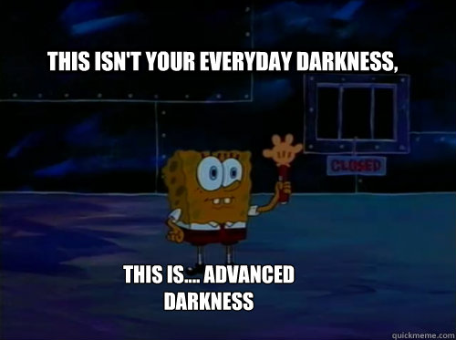 advanced darkness.jpg
