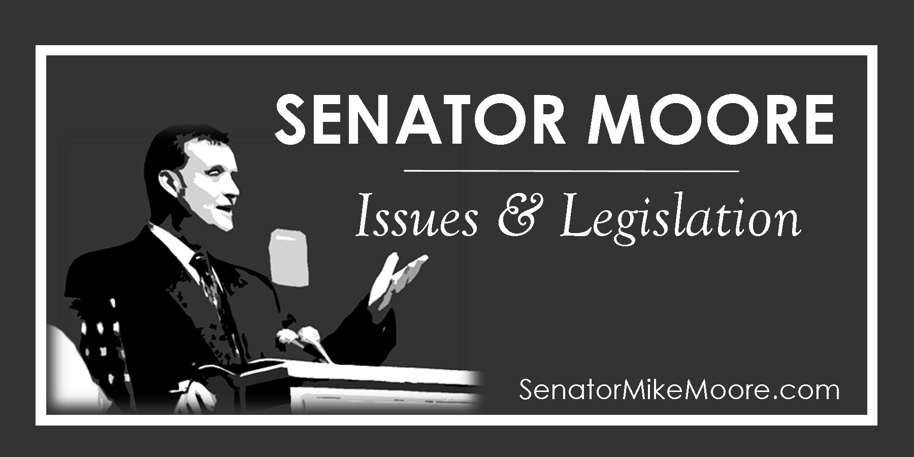 Sen. Moore - Issues & Legislation.png