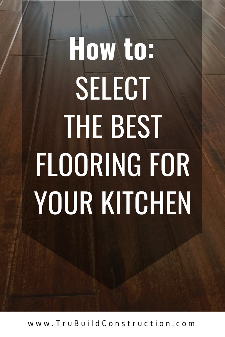 How to Select the Best Flooring for Your Kitchen