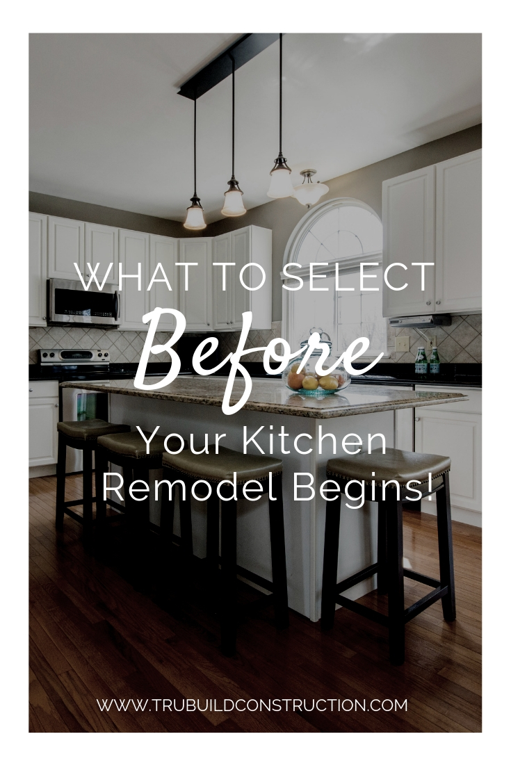 What to Select Before Your Kitchen Remodel Begins