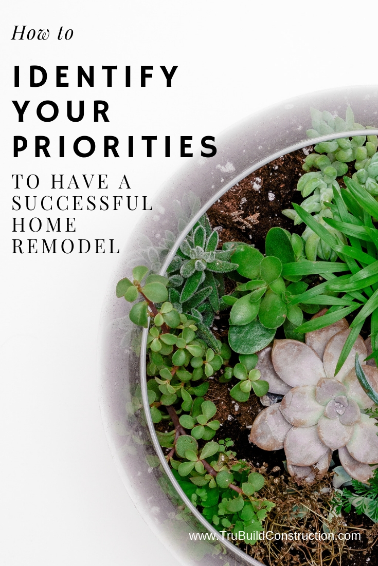 How to Identify Your Priorities to Have a Successful Home Remodel