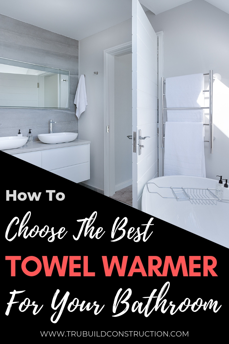 How To Choose The Best Towel Warmer For Your Bathroom & Our Top Picks For 2019!