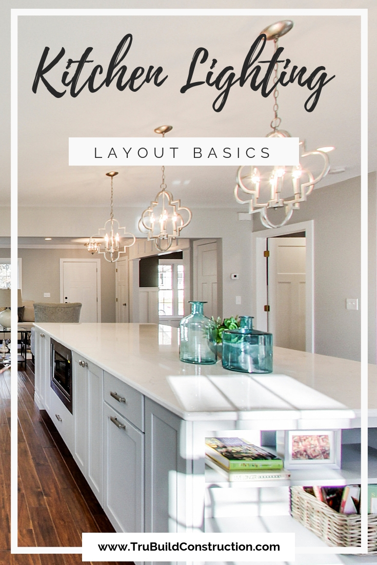 How To Create The Best Kitchen Lighting Layout — TruBuild