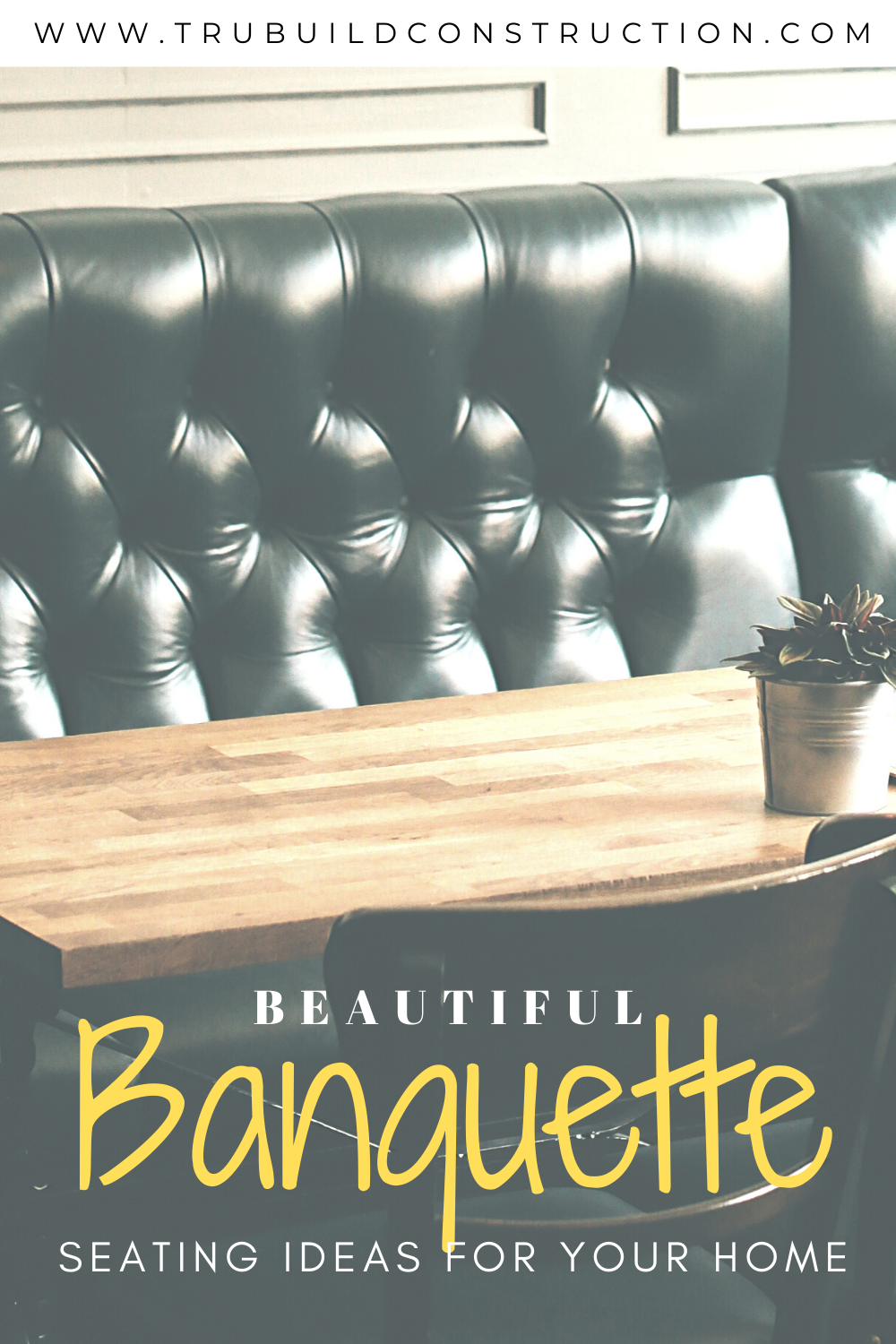 Beautiful Banquette Seating Ideas For Your Kitchen And Dining Room Trubuild Construction
