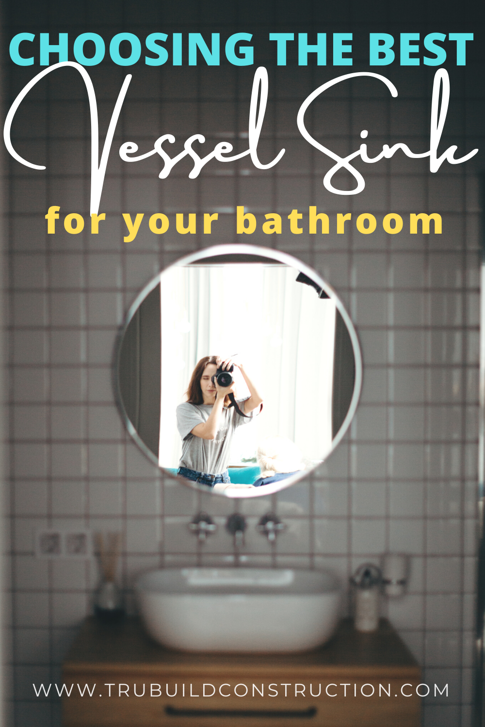 Picture of: 5 Tips For Choosing The Best Vessel Sink For Your Bathroom Trubuild Construction