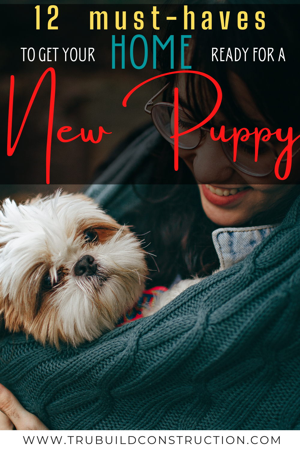 12 Things You Need To Get Your Home Ready For A New Puppy Trubuild Construction