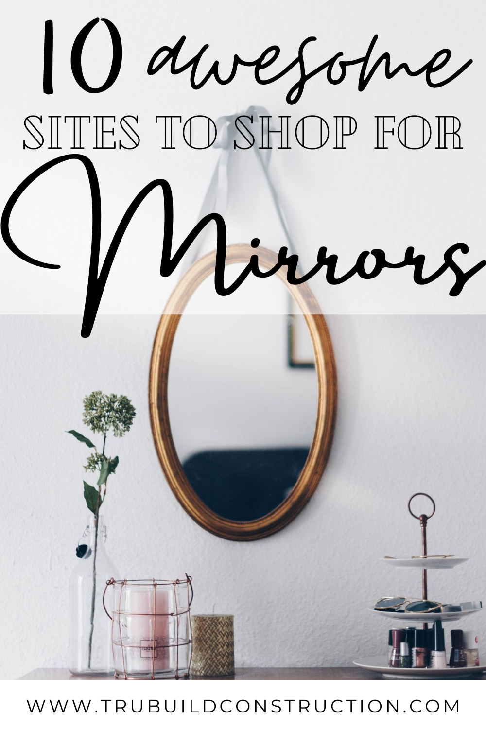 10 Of The Best Websites To Find Mirrors For Your Home Online Trubuild Construction