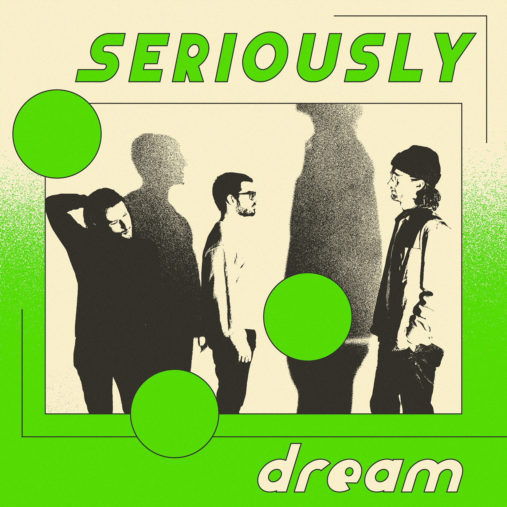 Seriously - Dreams-1.jpg