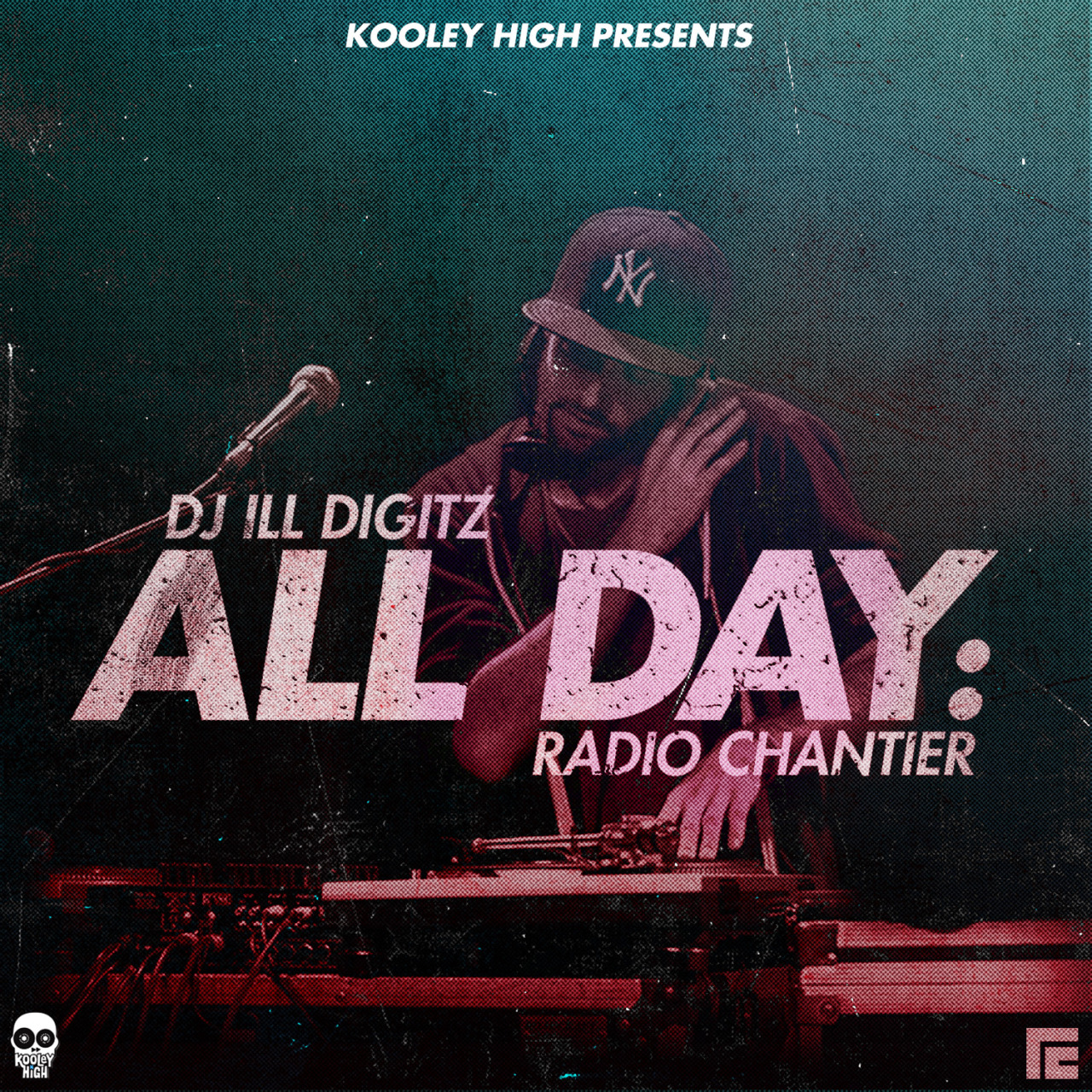 radiochantier :     Kooley high presents Dj Ill Digitz All Day : Radio Chantier