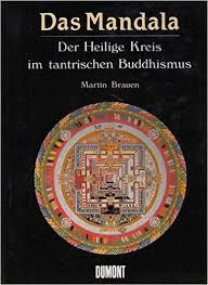 Das Mandala: Der Heilige Kreis Im Taktischen Buddhismus