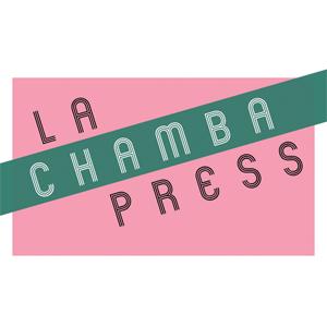 LA CHAMBA PRESS