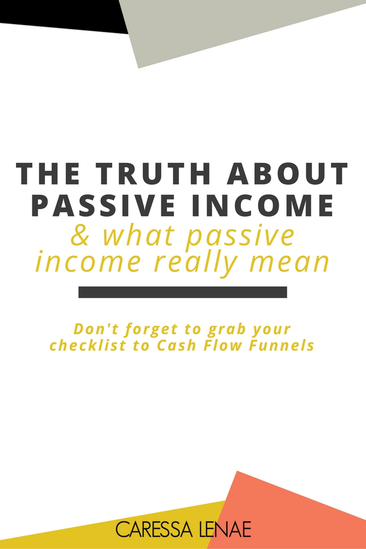 There's so much false information when it comes to passive income for product and service based businesses. I am sharing the untold story of what passive income really means. And how you can use sales funnels to generate passive income in your business every day. via @CaressaLenae