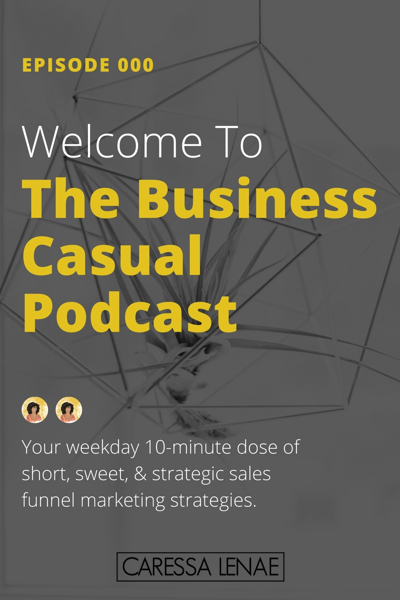 In today's episode of The Business Casual Podcast, I'm sharing a bit of what we will chat about in upcoming podcast episodes. You'll get your weekday dose of sales funnel strategy, tips, and lessons learned to attract more readers, engage more subscribers, and convert more subscribers into clients & customers.and via @CaressaLenae
